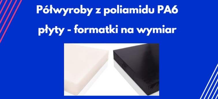 Płyty formatki poliamidowe