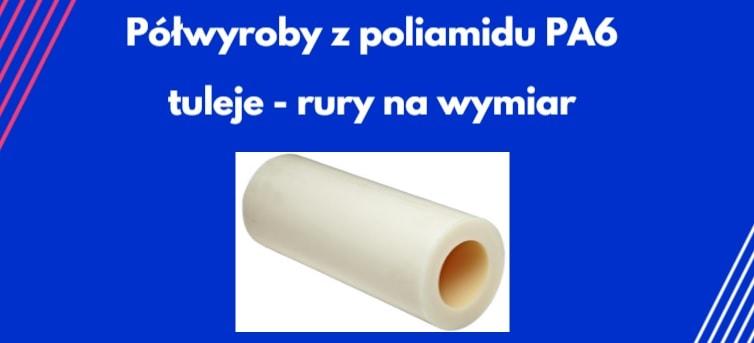 Tuleje poliamidowe